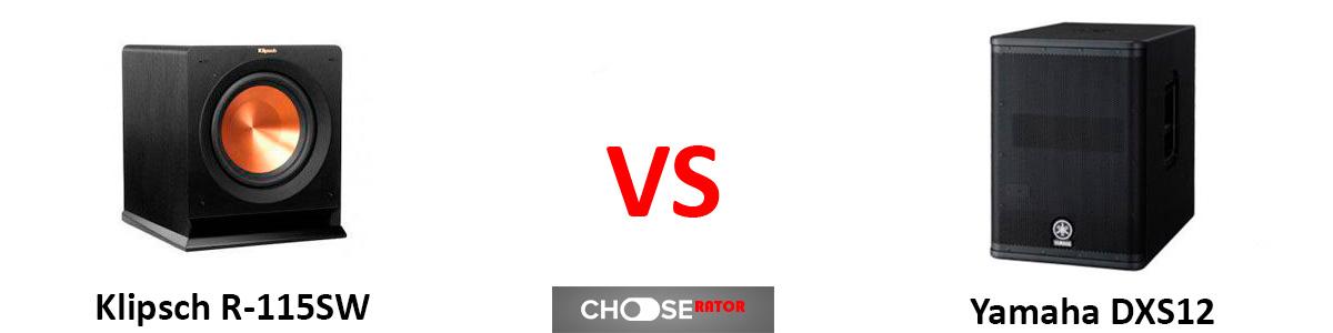 Klipsch R-115SW vs Yamaha DXS12